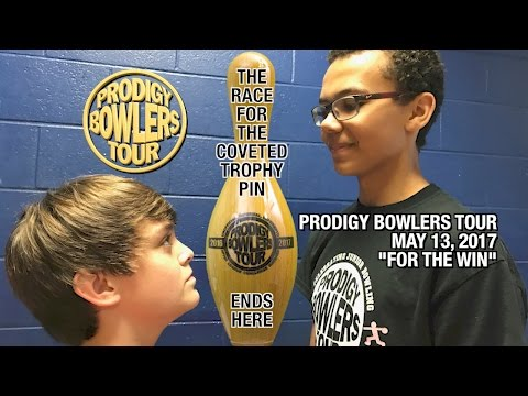 """PRODIGY BOWLERS TOUR -- 05-13-2017 """"FOR THE WIN"""""""
