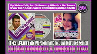 Lilian Donadelli & Umberto Tozzi - Te Amo (Version Italiano - Juan Martinez Remix)