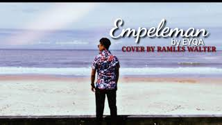 Download Lagu EMPELEMAN BY EYQA _COVER BY RAMLES WALTER mp3