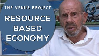 The Venus Project - Resource Based Economy