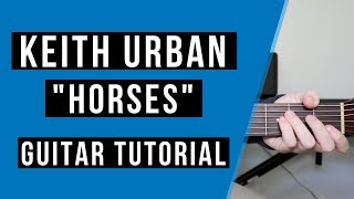 How to play Horses by Keith Urban | Easy Guitar Tutorial