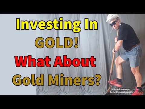 Why Invest in Gold Mining Companies Instead of Gold