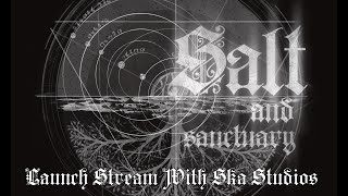 Salt and Sanctuary Launch Stream With Ska Studios!!!
