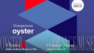 Oyster  Orange Muse  John Selway Refined Mix  Digital Disco 009