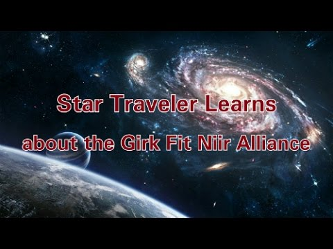 Star Traveler Learns about the Girk Fit Niir Alliance
