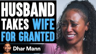 Husband Takes Housewife For Granted, Then He Learns An Important Lesson | Dhar Mann