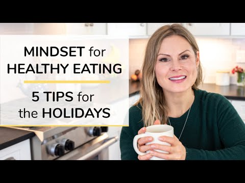 MINDSET FOR HEALTHY EATING | 5 tips for the holidays