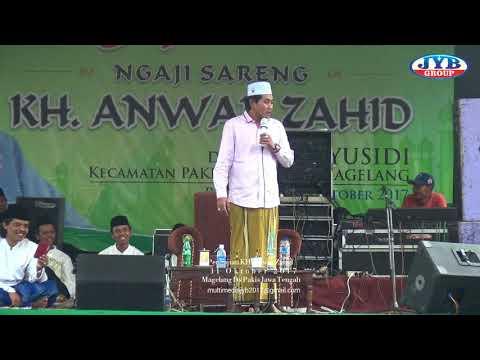 KH. Anwar Zahid TERBARU 2017 KOTA  MAGELANG DUSUN BANYUSIDI