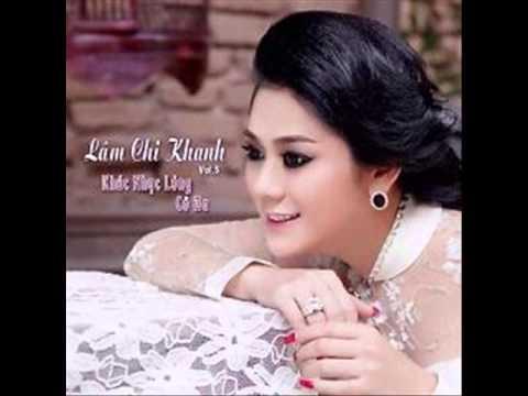 04 Ve Dau Mai Toc Nguoi Thuong - Lam Chi Khanh (Album Khuc Nhac Long Co Ba)