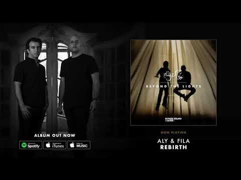 Aly & Fila - Rebirth [Beyond The Lights]