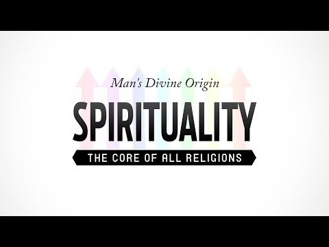 Spirituality - The Core of All Religions