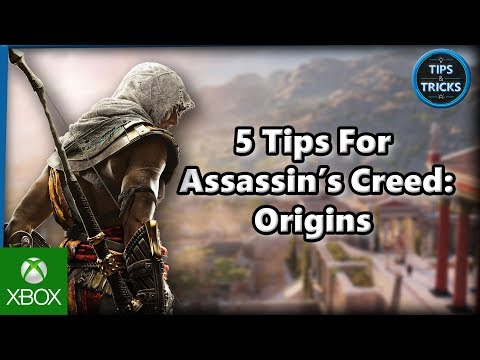 Tips and Tricks - 5 Tips for Assassin's Creed: Origins
