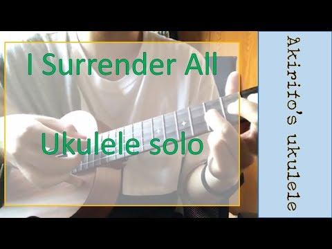 All To Jesus I Surrender Ukulele Chords By Hymn Worship Chords