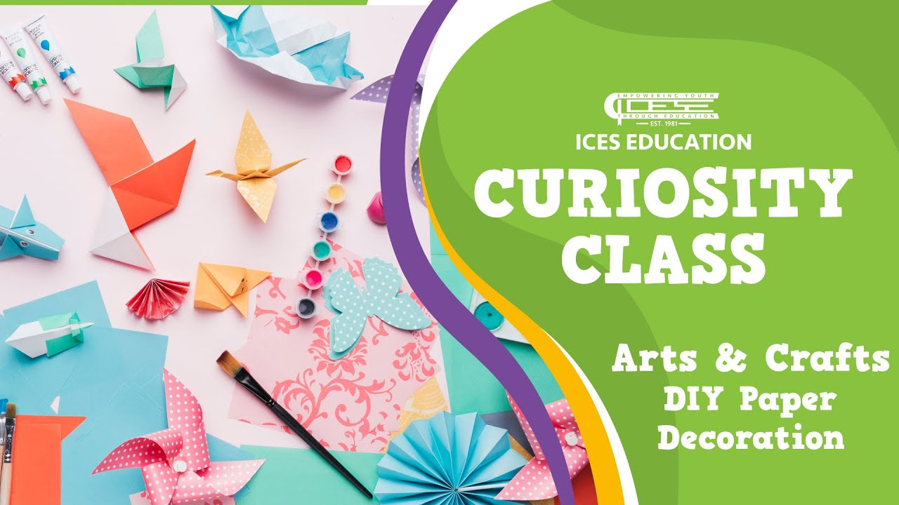 ICES Curiosity Class: Arts And Crafts Paper Decorations