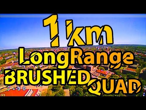 Flying 1km away with a micro brushed quadcopter (long range)