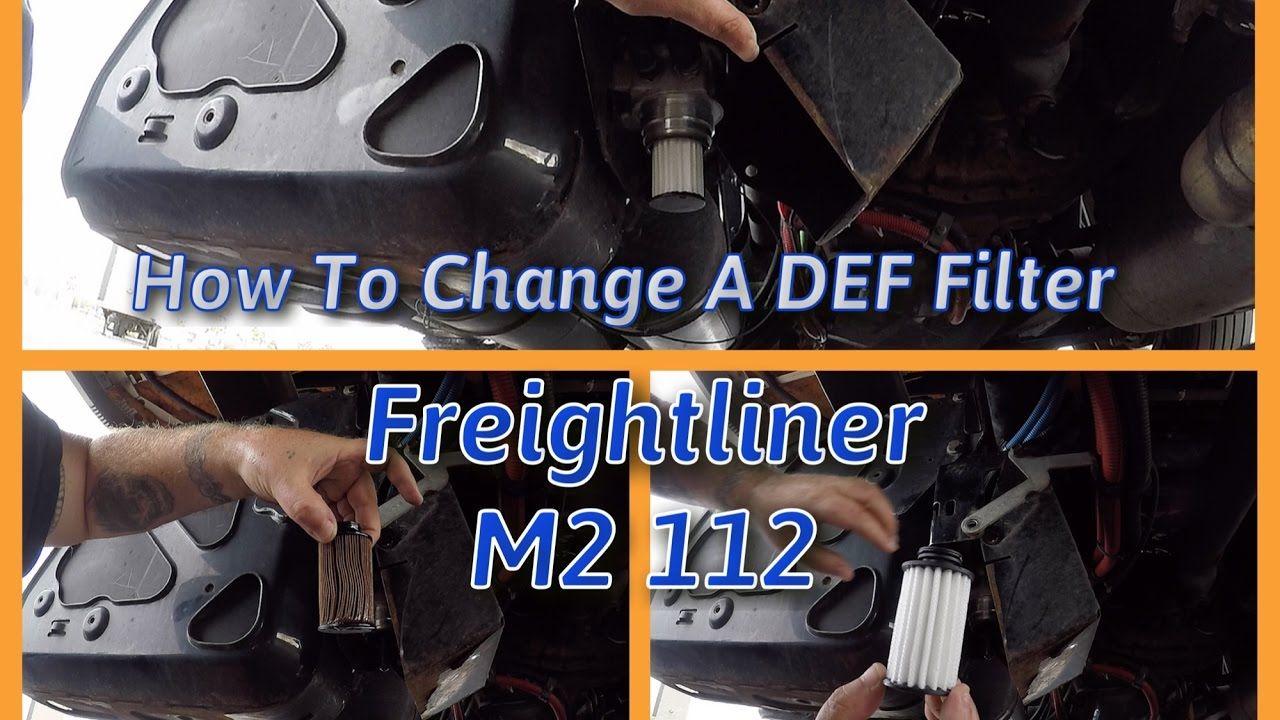 How To Change A Def Filter Freightliner M2 112 Youtube Semi Truck Fuel Kits