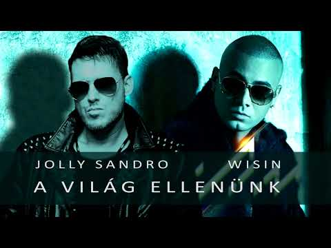 Jolly Sandro - A világ ellenünk (ft. Wisin) (Official Audio 2018)