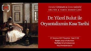 Dr. Yücel Bulut ile Oryantalizmin Kısa Tarihi KTS #61