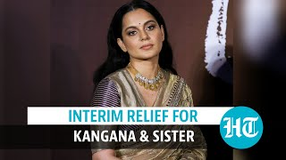 Kangana Ranaut & sister get interim relief in sedition case l Key details