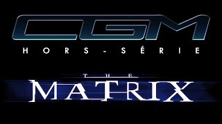 CGM - Hors-Série - The Matrix