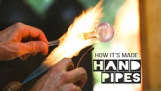How it's Made: Hand Pipes