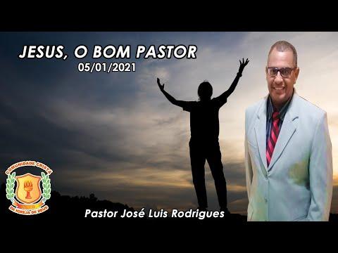 JESUS, O BOM PASTOR | Pr. José Luis | Ministério CCID - 06/01/2020