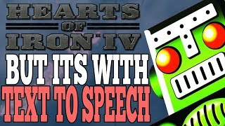 HEARTS OF IRON 4 MULTIPLAYER BUT IT'S TEXT TO SPEECH!