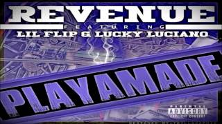 Revenue - Playamade (Feat. Lil Flip & Lucky Luciano) 2014