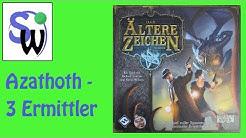 Das ältere Zeichen - 3 Ermittler - Azathoth (let's play)