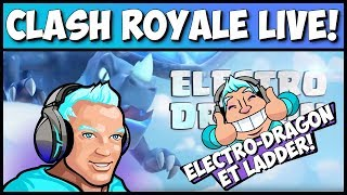 🔴 Clash Royale - LIVE ELECTRO DRAGON ET LADDER 🔥🔥🔥