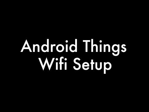 Android Things   Wifi Setup