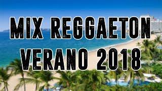 ► MIX REGGAETON ★ VERANO 2018 (LO MAS ESCUCHADO🎵)