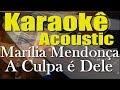 Marília Mendonça - A Culpa é Dele Feat. Maiara E Maraisa Karaokê Acústico Playback