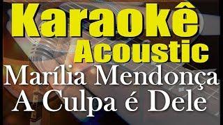 Baixar Marília Mendonça - A Culpa é Dele feat. Maiara e Maraisa (Karaokê Acústico) playback