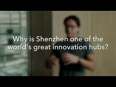 Why Is Shenzhen One of the World's Greatest Innovation Hubs?