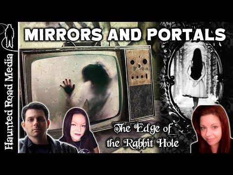 MIRRORS And PORTALS And The SUPERNATURAL | Edge of the Rabbit Hole
