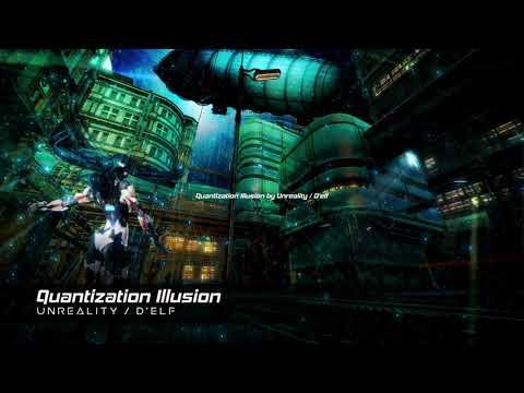 Quantization Illusion [EDM/Trance]  Unreality / D'elf