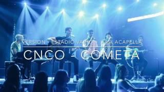 Cometa - CNCO (Estadio Vacío + Casi Acapella)