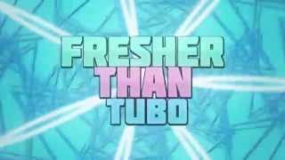 FresherThanTubo - Intro [15 Likes for the awesome 2D?!]