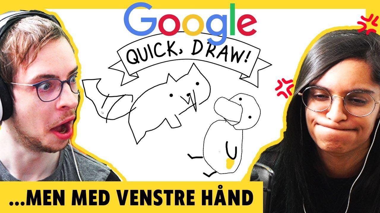 Kan Google gætte hvad vi tegner, MED VENSTRE HÅND! - Quick Draw