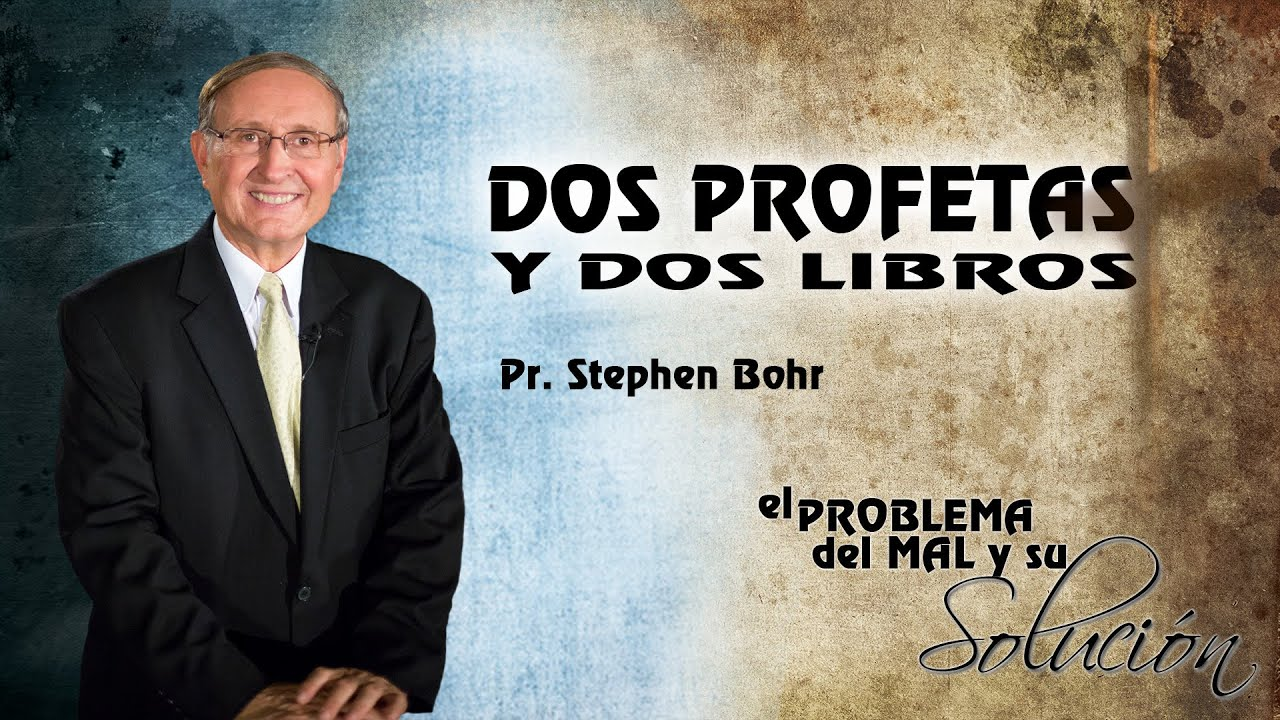 6/12 Dos profetas y dos libros | Serie El Problema del Mal y su Solucion - Pr Esteban Bohr