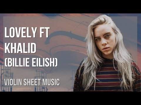 EASY Violin Sheet Music: How to play lovely ft Khalid by Billie Eilish
