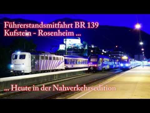 4k Führerstandsmitfahrt Kufstein - Rosenheim mit Baureihe 139 + Nahverkehr