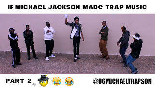 "IF MICHAEL JACKSON MADE TRAP MUSIC [PART 2] ""Billie Jean And I Dab"""