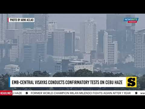 EMB-Central Visayas conducts confirmatory tests on Cebu haze