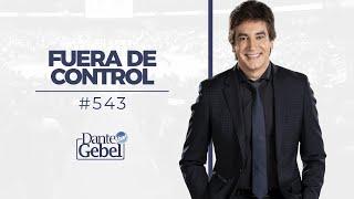 Dante Gebel #543 | Fuera de control