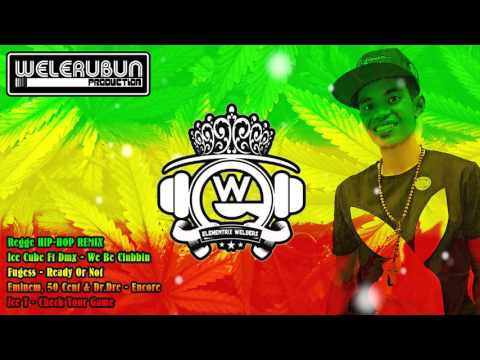 ELementrix Welbers ⛑ Reggae HipHop Remix ⛑ Ice Cube DMX Fugess Eminem 50 Cent Dr Dre & Ice T