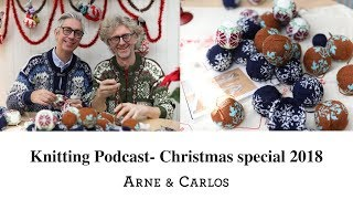 The ARNE & CARLOS Christmas Special Knitting Podcast - 4th Advent 2018