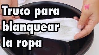 Cómo blanquear la ropa blanca y eliminar las manchas (sin lejía o cloro)