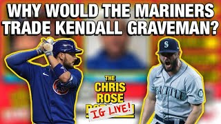 Why would the Mariners trade Kendall Graveman? | The Chris Rose IG Live Show w/ Trevor Plouffe